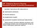 erp enterprise resource planning planowanie zasob w na potrzeby przedsi wzi13
