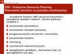 erp enterprise resource planning planowanie zasob w na potrzeby przedsi wzi14