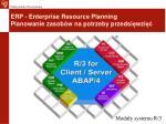 erp enterprise resource planning planowanie zasob w na potrzeby przedsi wzi4
