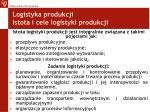 logistyka produkcji istota i cele logistyki produkcji1