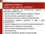 logistyka produkcji istota i cele logistyki produkcji3