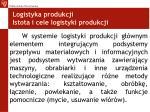 logistyka produkcji istota i cele logistyki produkcji4