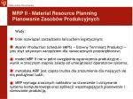 mrp ii material resource planning planowanie zasob w produkcyjnych5