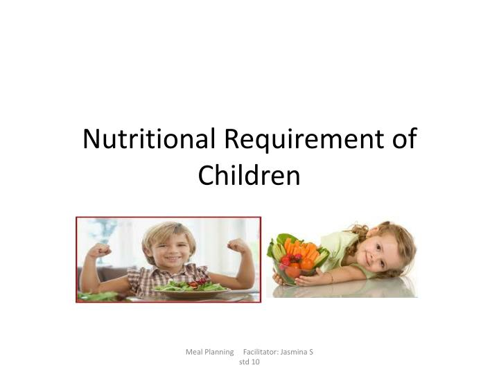 nutritional requirement of children n.