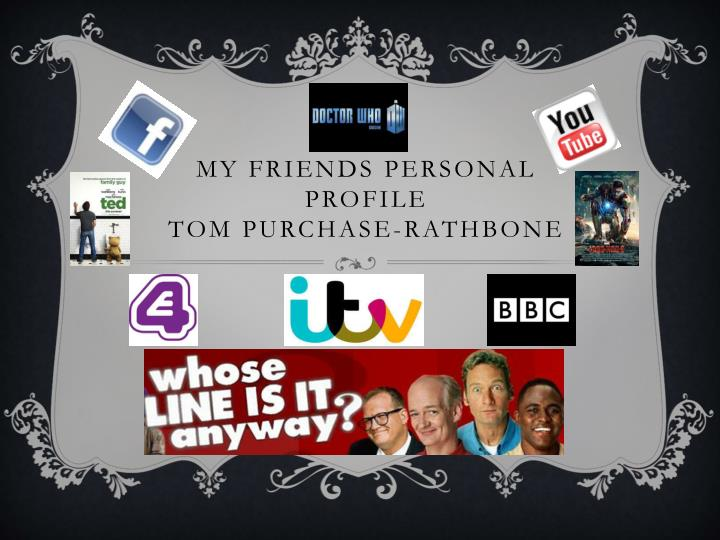 my friends personal profile tom purchase rathbone n.