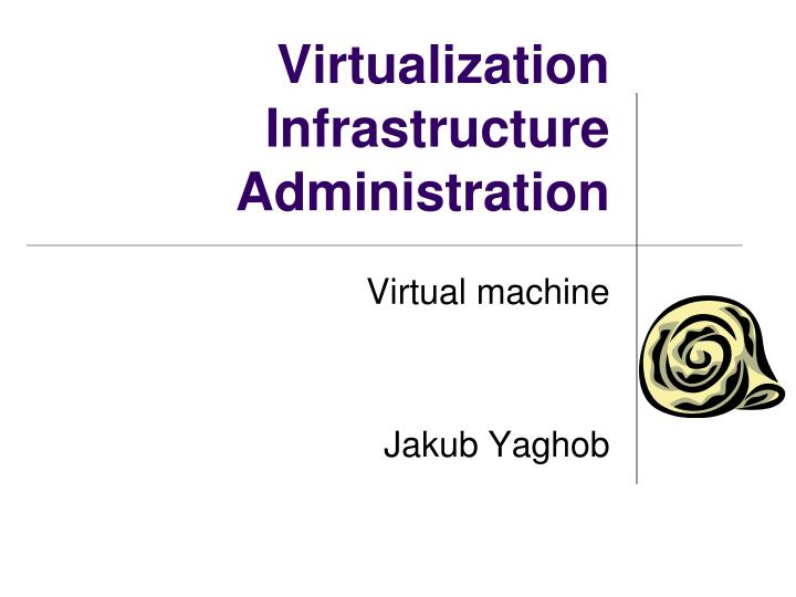 virtualization infrastructure administration n.