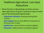traditional agriculture low input polyculture