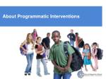 about programmatic interventions