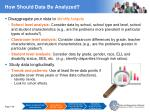 how should data be analyzed