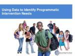 using data to identify programmatic intervention needs
