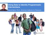 using data to identify programmatic interventions