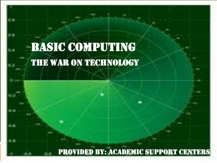 basic computing the war on technology n.
