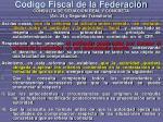 c digo fiscal de la federaci n5