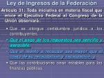 ley de ingresos de la federaci n6