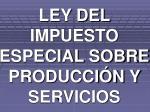 ley del impuesto especial sobre producci n y servicios