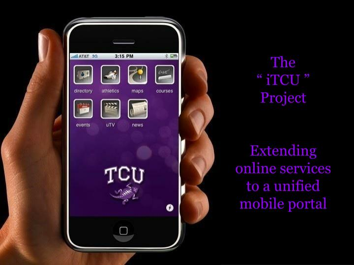 the itcu project extending online services to a unified mobile portal n.