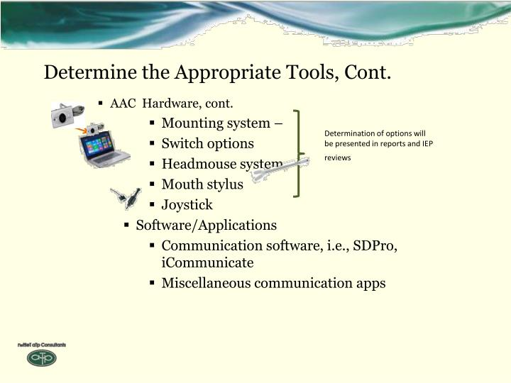 Determine the Appropriate Tools, Cont.