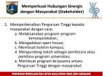 memperkuat hubungan sinergis dengan masyarakat stakeholder