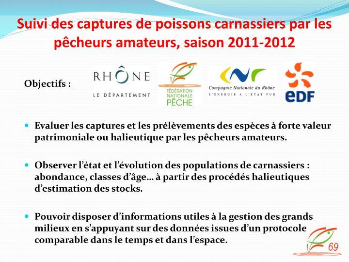 Suivi des captures de poissons carnassiers par les pêcheurs amateurs, saison 2011-2012