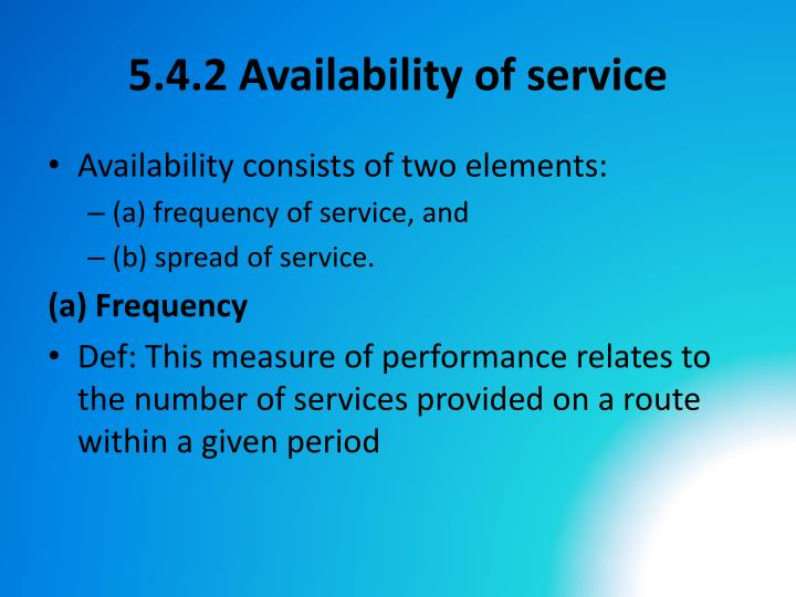 5.4.2 Availability of service
