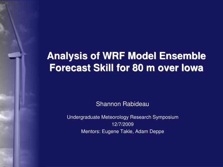 analysis of wrf model ensemble forecast skill for 80 m over iowa n.