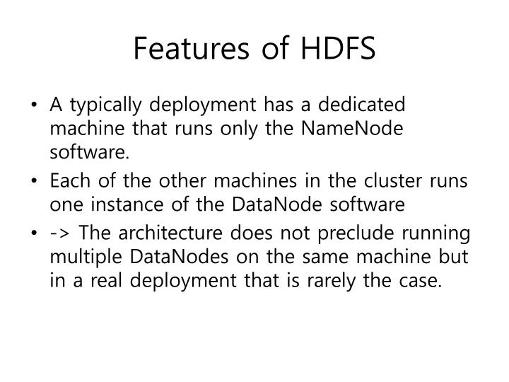 Features of HDFS