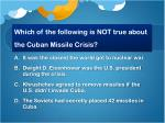 which of the following is not true about the cuban missile crisis