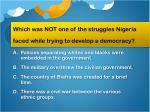 which was not one of the struggles nigeria faced while trying to develop a democracy
