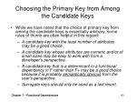 choosing the primary key from among the candidate keys