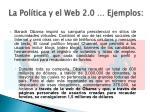la pol tica y el web 2 0 ejemplos