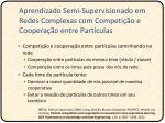 aprendizado semi supervisionado em redes complexas com competi o e coopera o entre part culas