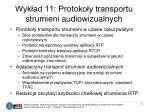 wyk ad 11 protoko y transportu strumieni audiowizualnych