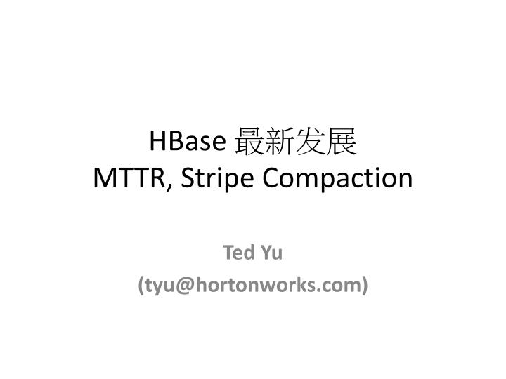 hbase mttr stripe compaction n.