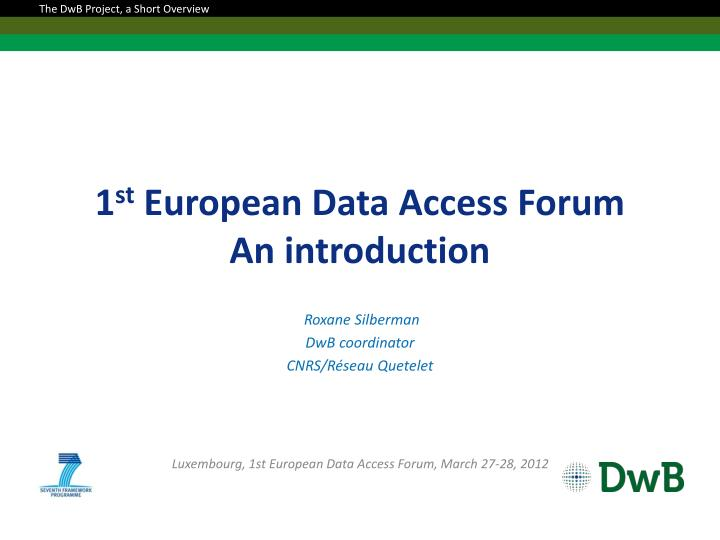 1 st european data access forum an introduction n.