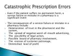 catastrophic prescription errors