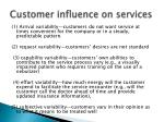 customer influence on services