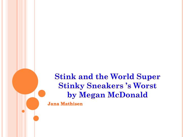stink and the world super stinky sneakers s worst by megan mcdonald n.