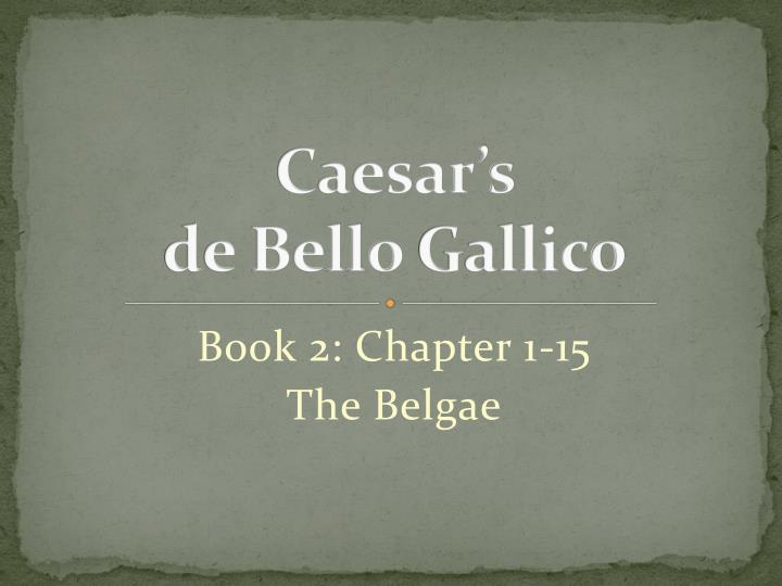 Ppt Caesars De Bello Gallico Powerpoint Presentation