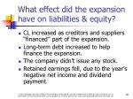 what effect did the expansion have on liabilities equity