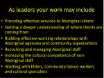 as leaders your work may include