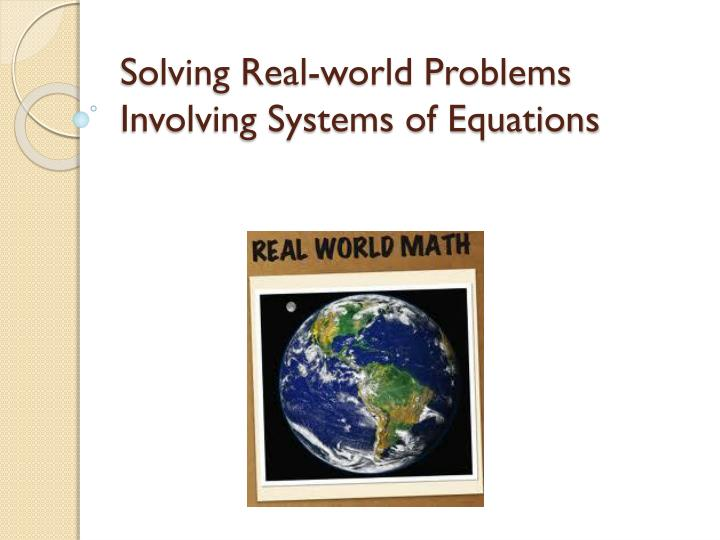 solving real world problems involving systems of equations n.