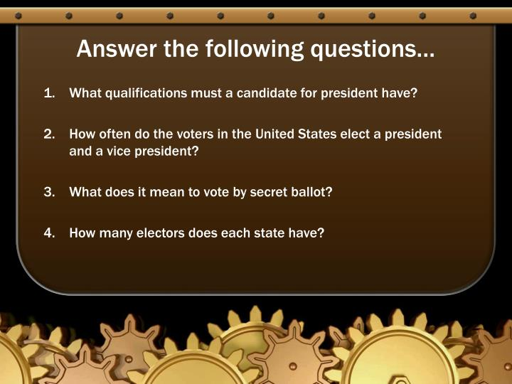 Answer the following questions…