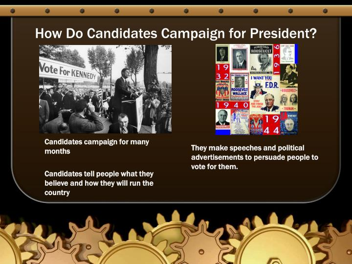 How Do Candidates Campaign for President?