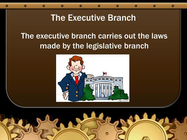 The executive branch1