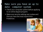 make sure you have an up to date computer system