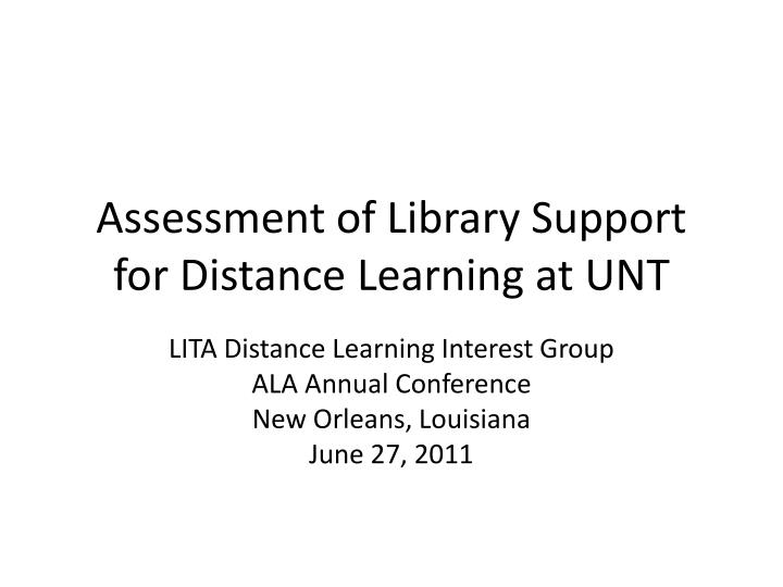 assessment of library support for distance learning at unt n.