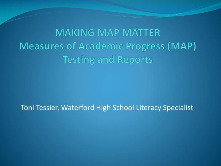 making map matter measures of academic progress map testing and reports n.