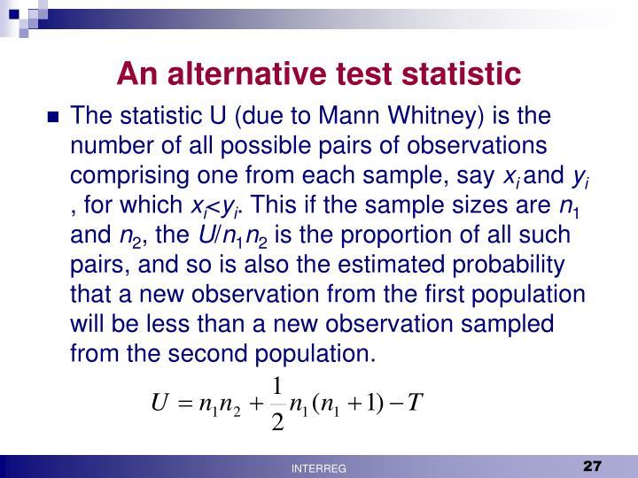 An alternative test statistic