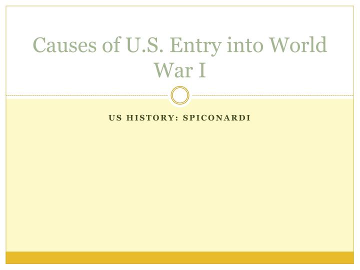 causes of u s entry into world war i n.