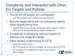 complexity and interaction with other eu targets and policies